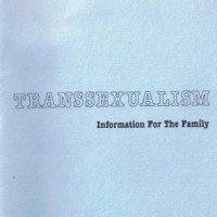 Transsexualism: Information for the Family (1977-1993)