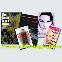 A Comprehensive List of Trans Autobiographies (2012)