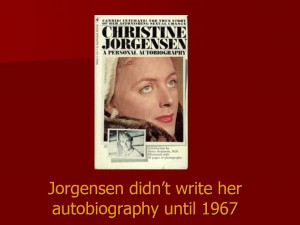 Jorgensen didn't write her autobiography until 1967